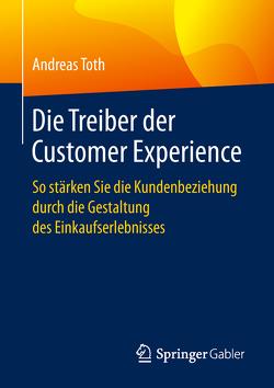 Die Treiber der Customer Experience von Toth,  Andreas