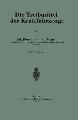 Die Treibmittel der Kraftfahrzeuge von Donath,  Ed., Gröger,  A.