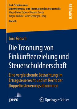 Die Trennung von Einkünfteerzielung und Steuerschuldnerschaft von Grosch,  Jörn