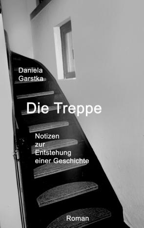 Die Treppe von Garstka,  Waltraud Daniela