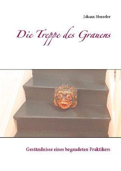 Die Treppe des Grauens von Henseler,  Johann