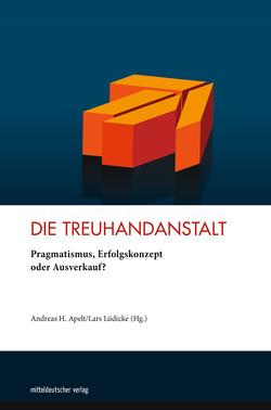Die Treuhandgesellschaft von Apelt,  Andreas H, Deutsche Gesellschaft e.V., Lüdicke,  Lars