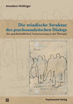Die triadische Struktur des psychoanalytischen Dialogs von Hirblinger,  Annedore