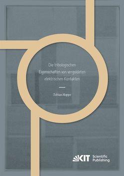 Die tribologischen Eigenschaften von vergoldeten elektrischen Kontakten von Hoppe,  Tobias