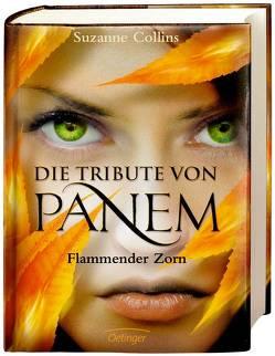 Die Tribute von Panem. Flammender Zorn von Collins,  Suzanne, Hachmeister,  Sylke, Hörl,  Hanna, Klöss,  Peter