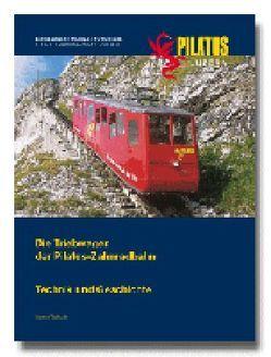 Die Triebwagen der Pilatus-Zahnradbahn von Tschudin,  Werner