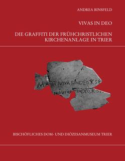 Die Trierer Domgrabung von Binsfeld,  Andrea, Weber,  Winfried