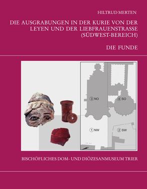 Die Trierer Domgrabung von Daszkiewicz, Malgorzata, Merten, Hiltrud, Schneider, Gerwulf, Strauch, Friedrich