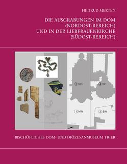 Die Trierer Domgrabung von Bakker,  Lothar, Diederich,  Martina, Merten,  Hiltrud