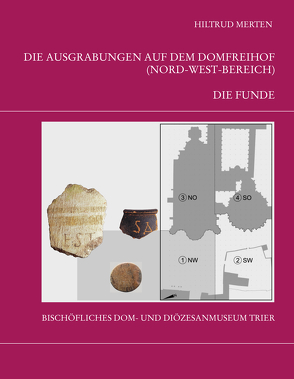 Die Trierer Domgrabung von Merten, Hiltrud, Weber, Winfried