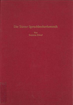 Die Trierer Spruchbecherkeramik von Künzl,  Susanna
