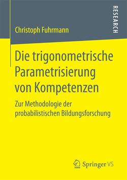 Die trigonometrische Parametrisierung von Kompetenzen von Fuhrmann,  Christoph