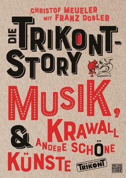 Die Trikont-Story von Dobler,  Franz, Meueler,  Christof