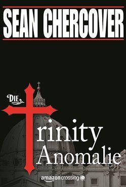 Die Trinity-Anomalie von Chercover,  Sean, Knechten,  Olaf