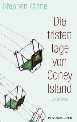 Die tristen Tage von Coney Island von Crane,  Stephen, Gockel,  Bernd, Hochbruck,  Wolfgang