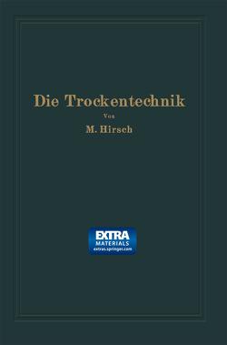 Die Trockentechnik von Hirsch,  Moritz