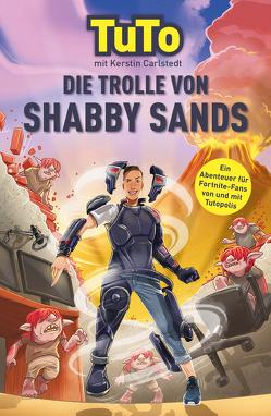 Die Trolle von Shabby Sands von Carlstedt,  Kerstin, Grubing,  Timo, Tutopolis