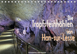Die Tropfsteinhöhlen von Han-sur-Lesse (Tischkalender 2019 DIN A5 quer) von Haafke,  Udo