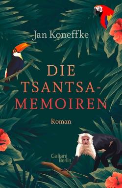 Die Tsantsa-Memoiren von Koneffke,  Jan