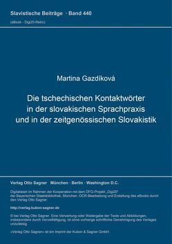 Die tschechischen Kontaktwörter in der slovakischen Sprachpraxis und in der zeitgenössischen Slovakistik von Gazdíková,  Martina