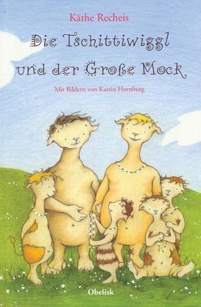Die Tschittiwiggl und der Große Mock von Hornburg,  Katrin, Recheis,  Käthe