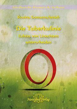 Die Tuberkulinie – Echtes von Unechtem unterscheiden – Band 4 von Sonnenschmidt,  Rosina
