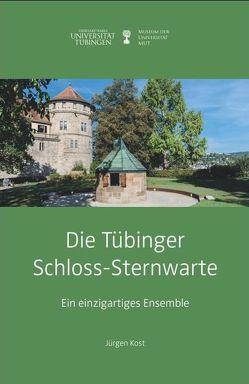 Die Tübinger Schloss-Sternwarte von Kost,  Jürgen