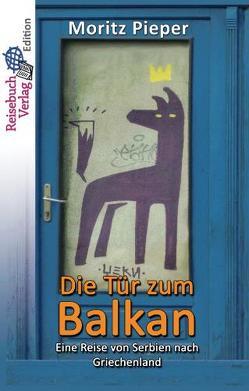 Die Tür zum Balkan von Pieper,  Moritz