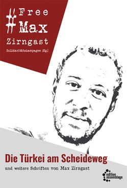 Die Türkei am Scheideweg von Solidaritätskampagne #FreeMaxZirngast