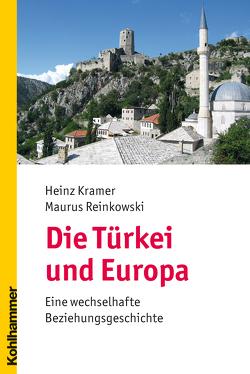 Die Türkei und Europa von Kramer,  Heinz, Reinkowski,  Maurus