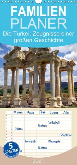Die Türkei: Zeugnisse einer großen Geschichte – Familienplaner hoch (Wandkalender 2021 , 21 cm x 45 cm, hoch) von CALVENDO