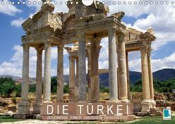 Die Türkei: Zeugnisse einer großen Geschichte (Wandkalender 2019 DIN A4 quer) von CALVENDO