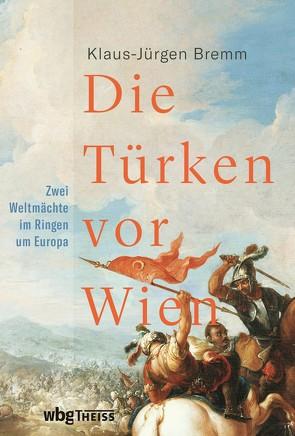 Die Türken vor Wien von Bremm,  Klaus-Jürgen