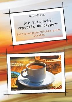 Die Türkische Republik Nordzypern von Piller,  Uli