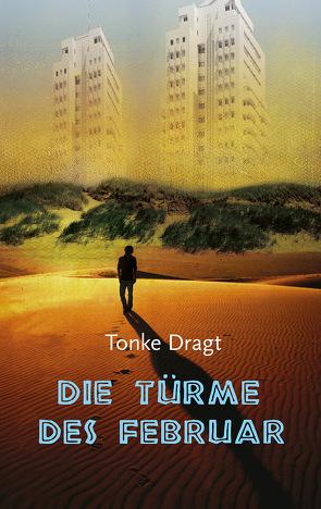Die Türme des Februar von Dragt,  Tonke, Linn,  Liesel