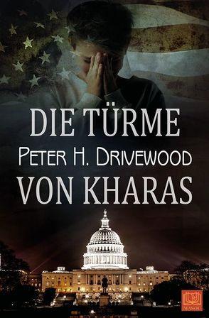 Die Türme von Kharas von Drivewood,  Peter H.