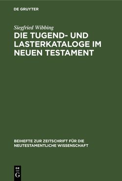 Die Tugend- und Lasterkataloge im Neuen Testament von Wibbing,  Siegfried