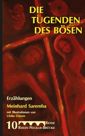 Die Tugenden des Bösen von Saremba,  Meinhard