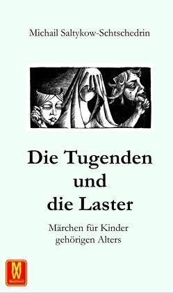 Die Tugenden und die Laster von Kirchner,  Gottfried, Saltykow-Schtschedrin,  Michail
