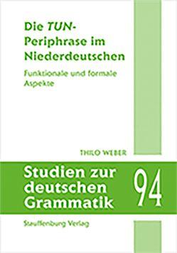Die TUN-Periphrase im Niederdeutschen von Weber,  Thilo