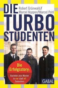 Die Turbo-Studenten von Grünwald,  Robert, Kopper,  Marcel, Pohl,  Marcel