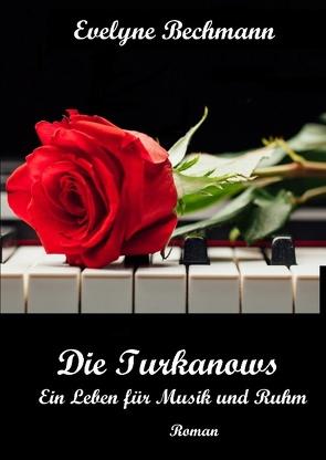Die Turkanows von Bechmann,  Evelyne