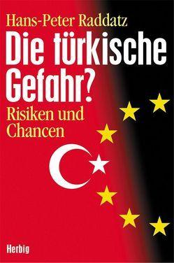 Die türkische Gefahr? von Raddatz,  Hans-Peter