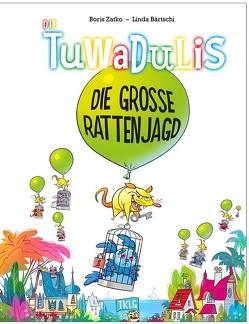 Die Tuwadulis – Die grosse Rattenjagd von Bärtschi,  Linda, Zatko,  Boris
