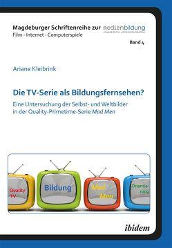 Die TV-Serie als Bildungsfernsehen? von Fromme,  Johannes, Kleibrink,  Ariane, Marotzki,  Winfried