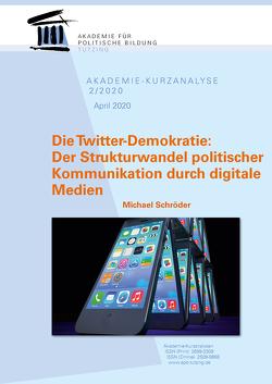 Die Twitter-Demokratie: Der Strukturwandel politischer Kommunikation durch digitale Medien von Schroeder,  Michael
