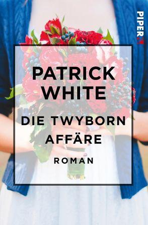 Die Twyborn Affäre von Hansen,  Kurt Heinrich, White,  Patrick