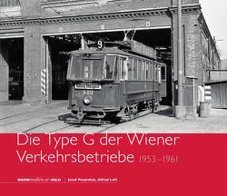 Die Type G der Wiener Verkehrsbetriebe – 1953 bis 1961 von Luft,  Alfred, Pospichal,  Josef