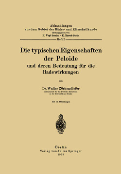 Die typischen Eigenschaften der Peloide und deren Bedeutung für die Badewirkungen von Knoch,  K., Vogt,  H., Zörkendörfer,  Walter