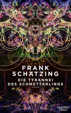 Die Tyrannei des Schmetterlings von Schätzing,  Frank